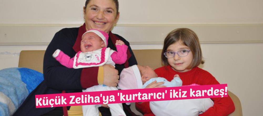 Küçük Zeliha'ya 'kurtarıcı' ikiz kardeş!